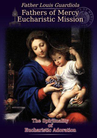 The Spirituality of Eucharistic Adoration